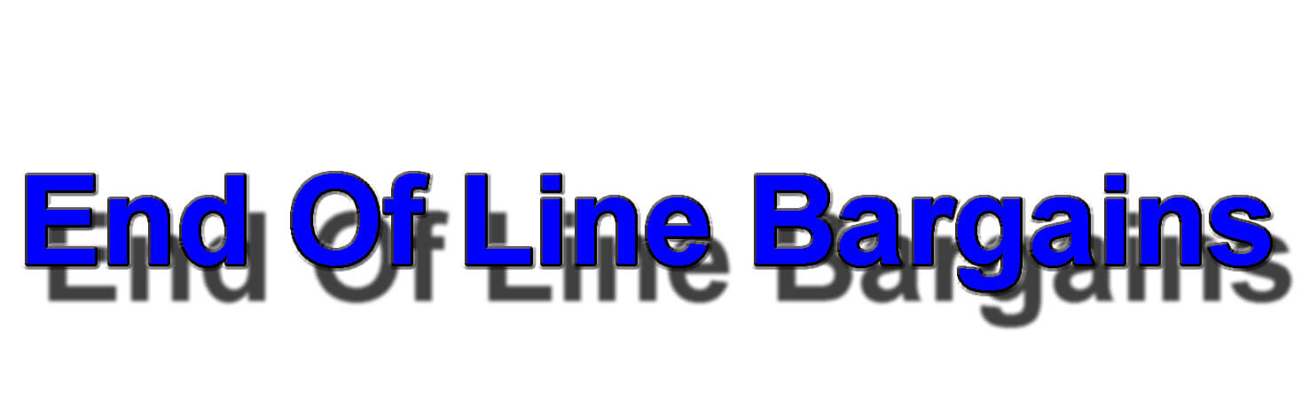 End Of Line Bargains - Once they're gone, they're gone!