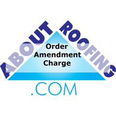 Order Amendment Charge  | About Roofing Supplies